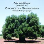 ORCHESTRA SPARAGNINA - Aska kalèddhamu