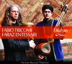 TRICOMI Fabio & ENTESSARI Faraz - Esfahan - Persian Musical Tradition in Bayat-Esfahan