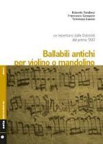 TOMBESI Roberto , GANASSIN Francesco , LUISON Tommaso - Ballabili antichi per violino o mandolino - Un repertorio dalle Dolomiti del primo