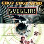 Chop Chop Band - Sveglia!