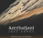 AAVV - Azerbaijani Love Songs (Traditional music  of Azerbaijan)