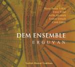DEM Ensemble  - Erguvan - Turkish Musical Traditions