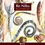 RE NILIU - In a Cosmic Ear