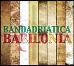 BANDADRIATICA - Babilonia