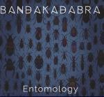 BANDAKADABRA - Entomology