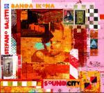 SALETTI Stefano & Banda Ikona - Soundcity