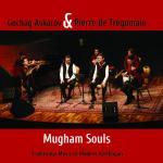 GOCHAG ASKAROV & PIERRE DE TREGOMAIN - Mugham Souls