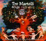 TRE MARTELLI - 40 gir  1977-2017