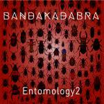 BANDAKADABRA - Entomology2