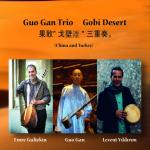 GUO GAN TRIO  - Gobi Desert (China Turkey)