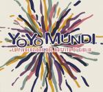 YO YO MUNDI - La rivoluzione del battito di ciglia
