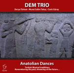 DEM TRIO  - Anatolian Dances (Turkish Classical Traditions Remembering the past, dreaming of the future, ...)