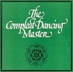 AAVV - The Complete Dancing Master - Compiled by John Kirkpatrick & Ashley Hutchings