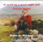 BEGLEY Brendan - It could be a good night yet!