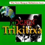AAVV - Rockin' Trikitixa - The New Basque Melodeon Aces