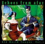 AAVV - Echoes from Afar - Old World Tangos vol. 1