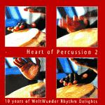 AAVV - The Heart of Percussion vol. 2 - 10 Years of Weltwunder Rhythm Delights