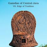GAMELAN OF CENTRAL JAVA - VII. Edge of Tradition