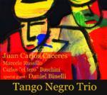 TANGO NEGRO TRIO (Juan Carlos Caceres / Carlos Buschini / Marcelo Russillo) - Tango Negro Trio