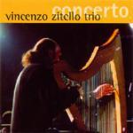 ZITELLO Vincenzo Trio - Concerto