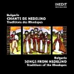 AAVV - Bulgarie - Chants de Nedelino / Traditions de Rhopodes