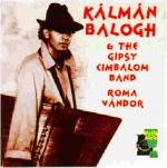 BALOGH Kalman - Kalman Balogh & the Gypsy Cimbalon Band