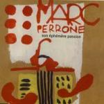 PERRONE Marc - Son ephemere passion