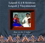 LALGUDI GJR KRISHNAN & LALGUDI J VIJAYALAKSHMI  - Bow to the violins