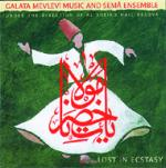 GALATA MEVLEVI MUSIC AND SEMA ENSEMBLE - Lost in ecstasy