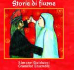 GUIDUCCI Simone Gramelot Ensemble  - Storie di fiume