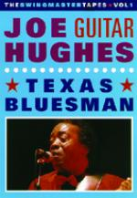 "HUGHES Joe ""Guitar"" - Texas Bluesman"