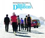 MUNICIPALE BALCANICA - Road to Damascus