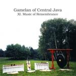 GAMELAN OF CENTRAL JAVA - XI. Music of Remembrance