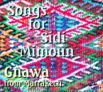 GNAWA FROM MARRAKECH - Songs for Sidi Mimoun