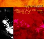 LALGUDI GJR KRISHAN & ANIL SRINIVASAN - Eternal Light